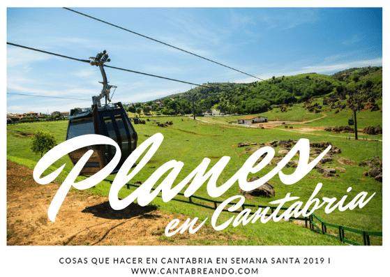 ¿Qué hacer en Cantabria en Semana Santa 2019?